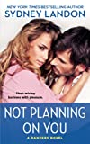 Not Planning On You: A Danvers Novel (Danvers series Book 2)