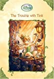 The Trouble with Tink (Disney Fairies) (A Stepping Stone Book(TM))