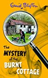 Mystery of the Burnt Cottage by Enid Blyton
