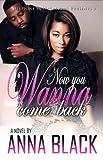 Now You Wanna Come Back (Delphine Publications Presents)