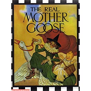 THE REAL MOTHER GOOSE (CARTWHEEL BOOKS)