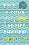 This Is Your Life, Harriet Chance!: A Novel