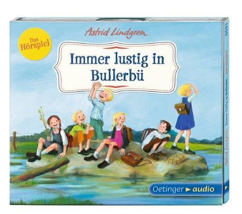 Astrid Lindgren - Immer lustig in Bullerbü (Oetinger Audio)