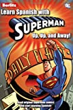 Learn Spanish with Superman: Up, Up, and Away! (Spanish Edition) Review