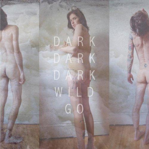 Dark Dark Dark