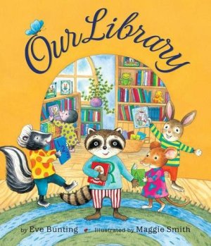 Our Library by Eve Bunting | Featured Book of the Day | wearewordnerds.com