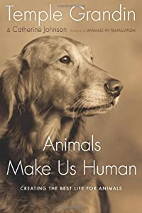 "Cover of ""Animals Make Us Human: Creating..."