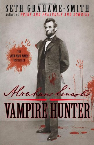 Abraham Lincoln: Vampire Hunter: Seth Grahame-Smith: 9781594134593: Amazon.com: Books