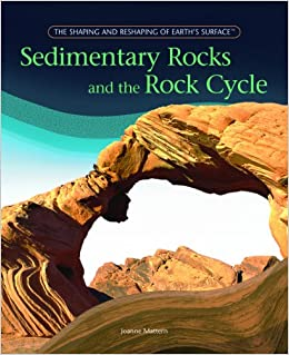 Sedimentary Rocks And The Rock Cycle The Shaping and