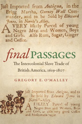 : Final Passages: The Intercolonial Slave Trade of British America, 1619-1807 (Published for the Omohundro Institute of Early American History and Culture, Williamsburg, Virginia)