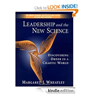 Leadership and the New Science: Discovering Order in a Chaotic World Revised