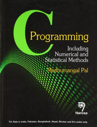 C Programming: Including Numerical and Statistical Methods
