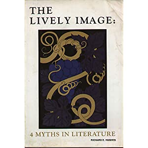 The lively image: 4 myths in literature