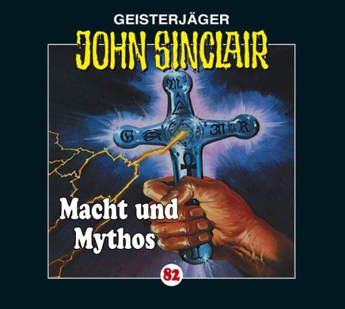 John Sinclair (82) Macht und Mythos - Kreuztrilogie 3 (Lübbe Audio)