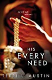His Every Need (Beauty and the Brit Book 1)