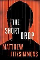 The Short Drop (The Gibson Vaughn Series) by Matthew FitzSimmons