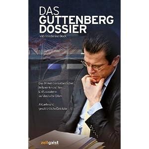 Das Guttenberg-Dossier: Das Wirken transatlantischer Netzwerke und ihre Einflussnahme auf deutsche Eliten