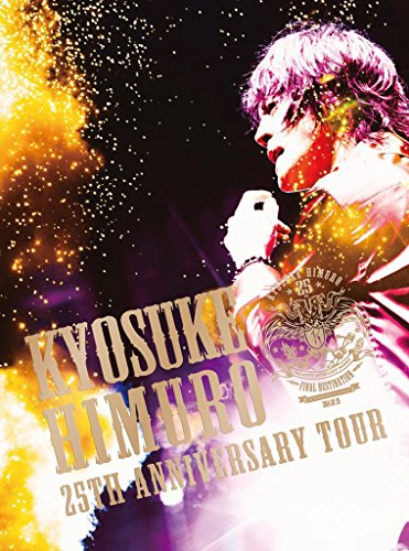 【早期購入特典あり】KYOSUKE HIMURO 25th Anniversary TOUR GREATEST ANTHOLOGY-NAKED- FINAL DESTINATION DAY-01(ポスター付)(ブルーレイ+2CD) [Blu-ray]