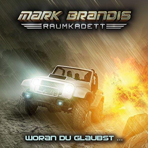 Mark Brandis: Raumkadett (6) Woran du glaubst… - Folgenreich 2015