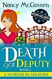Death Of A Deputy: A Culinary Cozy Mystery (A Murder In Milburn Book 2)