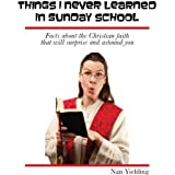 Things I Never Learned in Sunday School