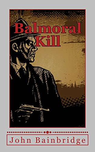Balmoral Kill: A Sean Miller Adventure