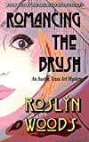 Romancing the Brush: An Austin, Texas Art Mystery (The Michelle Hodge Series Book 2)