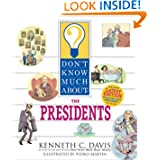 Don't Know Much About the Presidents, by Kenneth C. Davis