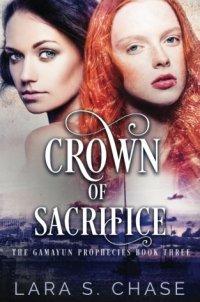 Crown of Sacrifice (The Gamayun Prophecies) (Volume 3)
