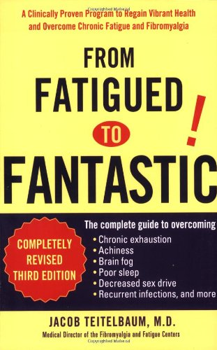 From Fatigued to Fantastic: Jacob Teitelbaum M.D.: 9781583332894: Amazon.com: Books