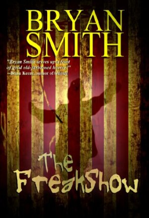 The Freakshow by Bryan Smith | Featured Book of the Day | wearewordnerds.com