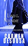 Land of the Noonday Sun: A Southern Romantic-Suspense Novel - Nantahala - Book One