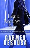 Land of the Noonday Sun: A Southern Romantic-Suspense Novel - Nantahala - Book One