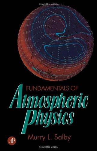 Fundamentals of Atmospheric Physics, Volume 61 (International Geophysics)