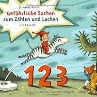 Gefährliche Sachen zum Zählen und Lachen von 1 bis 20 / Daniela Kulot