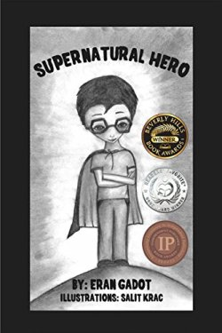 Supernatural Hero (Book 1) (Action & Adventure) by Eran Gadot | Featured Book of the Day | wearewordnerds.com