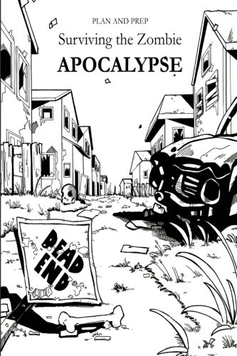Plan and Prep: Surviving the Zombie Apocalypse
