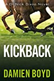 Kickback (The DI Nick Dixon Crime Series Book 3)