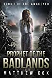 Prophet of the Badlands (The Awakened Book 1)