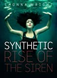 Synthetic: Rise of the Siren