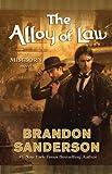 The Alloy of Law: A Mistborn Novel