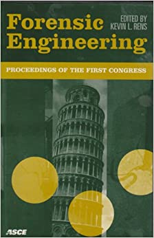 Forensic Engineering Proceedings of the First Congress