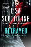 Betrayed: A Rosato & DiNunzio Novel by Lisa Scottoline
