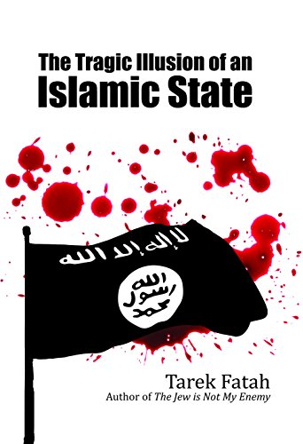 The Tragic Illusion Of An Islamic State (The Tragic Illusion Of An Islamic State)