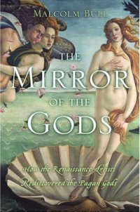 The Mirror of the Gods: How the Renaissance Artists Rediscovered the Pagan Gods