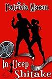 In Deep Shitake (A Humorous Romantic Suspense) (Shitake Mystery Series)