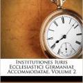 Institutiones iuris ecclesiastici germaniae accommodatae volume 2