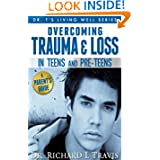 http://www.amazon.com/Overcoming-Trauma-Teens-Pre-Teens-ebook/dp/B008HHD4KG/ref=la_B009B2NVUO_1_8?ie=UTF8&qid=1363189379&sr=1-8