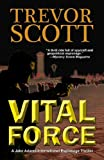 Vital Force (Jake Adams International Thriller series Book 4)