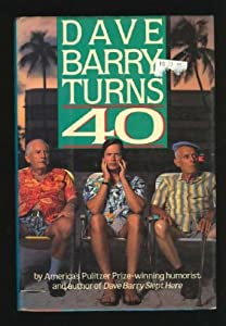 "Cover of ""Dave Barry Turns 40"""